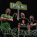 Crystal Balls - The 3tards