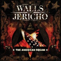 The American Dream - Walls Of Jericho